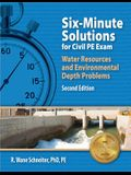 Ppi Six-Minute Solutions for Civil Pe Water Resources and Environmental Depth Exam Problems, 2nd Edition - Contains 100 Practice Problems for the Ncee