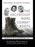 The Archbishop Wore Combat Boots: Memoir of an Extraordinary Life