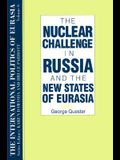 The International Politics of Eurasia: v. 6: The Nuclear Challenge in Russia and the New States of Eurasia