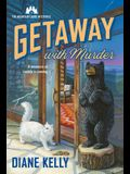 Getaway with Murder: The Mountain Lodge Mysteries