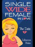 The Date (Single Wide Female in Love, Book 1)