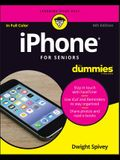 iPhone For Seniors For Dummies (For Dummies (