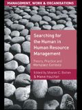 Searching for the Human in Human Resource Management: Theory, Practice and Workplace Contexts