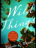 Wild Things: Poems of Grief and Love, Loss and Gratitude
