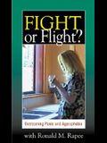 Fight or Flight: Overcoming Panic and Agoraphobia