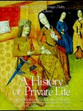 A History of Private Life, Volume II, Revelations of the Medieval World: ,
