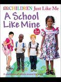 Children Just Like Me: A School Like Mine: A Celebration of Schools Around the World