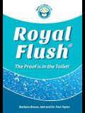 Royal Flush: The Proof is in the Toilet