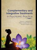 Complementary and Integrative Treatments in Psychiatric Practice