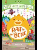 Super Happy Party Bears: Bat to the Bone