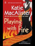 Playing with Fire: A Novel of the Silver Dragons