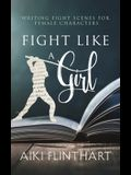 Fight Like a Girl: Writing Fight Scenes for Female Characters
