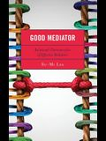 Good Mediator: Relational Characteristics of Effective Mediators