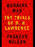 Burning Man: The Trials of D. H. Lawrence