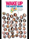 Wake Up: The Happy Brain