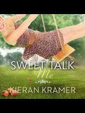 Sweet Talk Me Lib/E