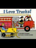I Love Trucks! Board Book