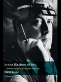 In the Kitchen of Art: Selected Essays and Criticism, 2003-20