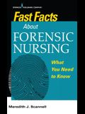 Fast Facts about Forensic Nursing: What You Need to Know