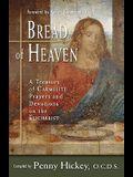 Bread of Heaven: A Treasury of Carmelite Prayers and Devotions on the Eucharist