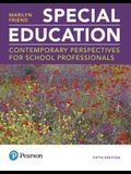 Special Education: Contemporary Perspectives for School Professionals Plus Mylab Education with Pearson Etext -- Access Card Package