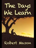 The Days We Learn