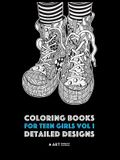 Coloring Books For Teen Girls Vol 1: Detailed Designs: Complex Designs For Older Girls & Teenagers; Zendoodle Owls, Butterflies, Flowers, Leaves, Land