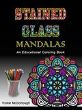 Stained Glass Mandalas: An Educational Coloring Book