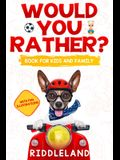 Would You Rather? Book For Kids and Family: The Book of Funny Scenarios, Wacky Choices and Hilarious Situations for Kids, Teen, and Adults