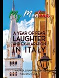 My Modena: A Year of Fear, Laughter, and Exhilaration in Italy