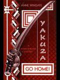 Yakuza, Go Home!: A Mark Shigata Mystery