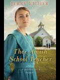 The Amish Schoolteacher: A Romance