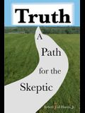 Truth: A Path for the Skeptic