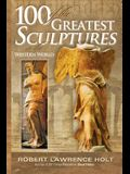 100 of the Greatest Sculptures in the Western World