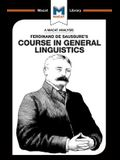 An Analysis of Ferdinand de Saussure's Course in General Linguistics