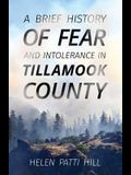 A Brief History of Fear and Intolerance in Tillamook County
