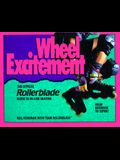 Wheel Excitement: Revised and Updated/The Official Rollerblade(r) Guide to In-Line Skating