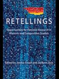 Retellings: Opportunities for Feminist Research in Rhetoric and Composition Studies