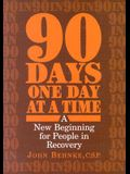 90 Days, One Day at a Time: A New Beginning for People in Recovery