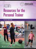 Acsm's Resources for the Personal Trainer 5e Plus Prepu