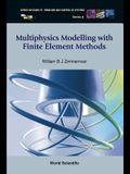 Multiphysics Modeling with Finite Element Methods