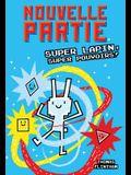 Nouvelle Partie: N 2 - Super Lapin, Super Pouvoirs