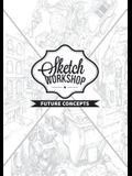 Sketch Workshop: Future Concepts