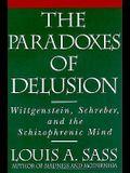 The Paradoxes of Delusion: Wittgenstein, Schreber, and the Schizophrenic Mind