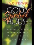 God's Spiritual House: A Classic Study on the Ministry of Jesus Christ in the Church