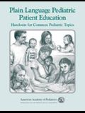 Plain Language Pediatric Patient Education: Handouts for Common Pediatric Topics
