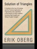 Solution of Triangles - A Treatise on the Use of Formulas and the Practical Application of Trigonometry and Logarithms in the Solution of Shop Problem