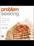 Problem Seeking: An Architectural Programming Primer