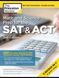 Math and Science Prep for the SAT & Act, 2nd Edition: 590+ Practice Questions with Complete Answer Explanations