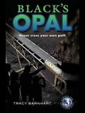 Black's Opal: Never cross your own path